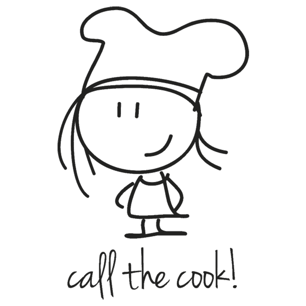 CALL THE COOK